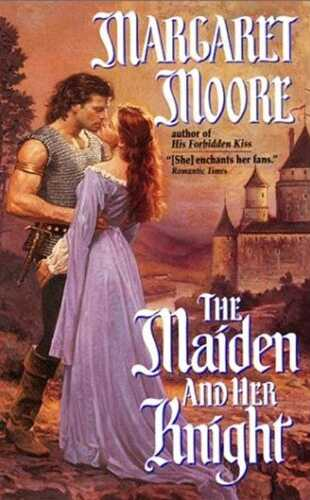 The Maiden And Her Knight by Margaret Moore