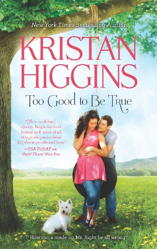 Too Good to be True by Kristen Higgins