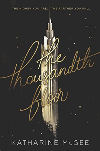 The Thousandth Floor By Katharine Mcgee All About Romance