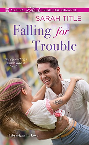 Falling for Trouble by Sarah Title