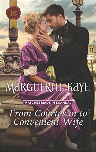 From Courtesan To Convenient Wife By Marguerite Kaye All About Romance