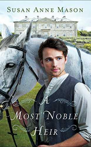A Most Noble Heir by Susan Anne Mason
