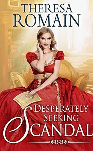 Desperately Seeking Scandal by Theresa Romain
