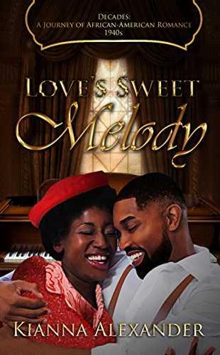 Love's Sweet Melody by Kianna Alexander