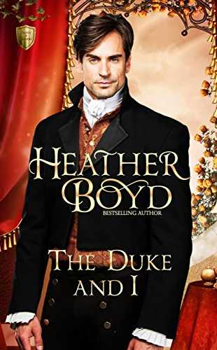 The Duke and I by Heather Boyd