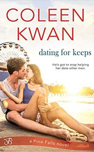 Dating for Keeps by Coleen Kwan