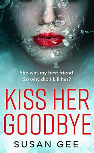 Kiss Her Goodbye by Susan Gee