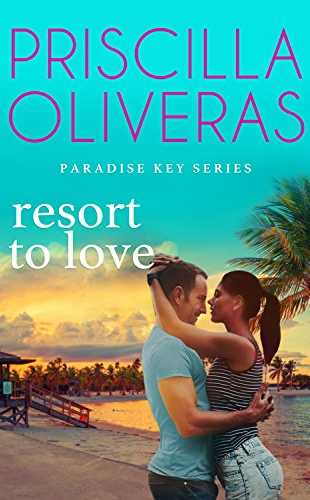 Resort to Love by Patricia Oliveras (Paradise Key #3)