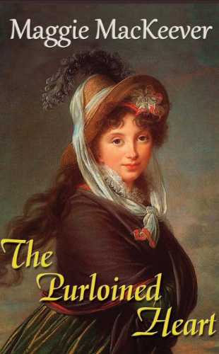 The Purloined Heart (Book Two of the Tyburn Trilogy) by Maggie MacKeever