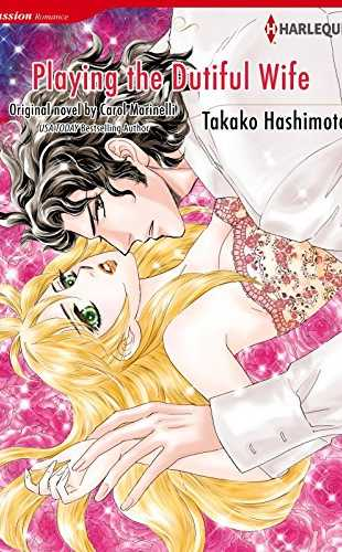 Playing the Dutiful Wife (Manga edition) by Carol Marinelli and Takako Hashimoto