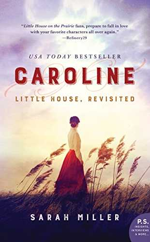 Caroline: Little House Revisited by Sarah Miller