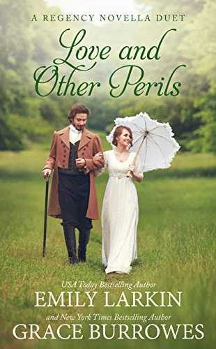 Love and Other Perils by Grace Burrowes & Emily Larkin