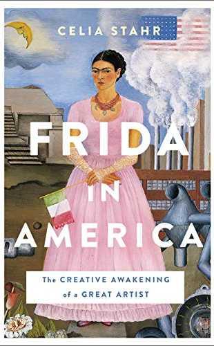 Frida in America by Celia Stahr