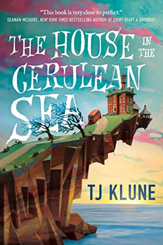 The House in the Cerulean Sea by TJ Klune : All About Romance %