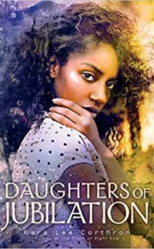 Daughters of Jubilation by Kora Lee Corthron