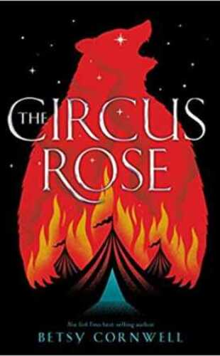 The Circus Rose by Betsy Cornwell