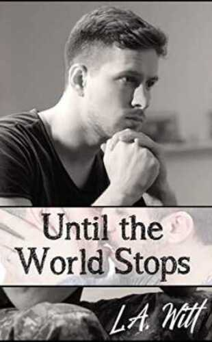 Until the World Stops by L.A. Witt