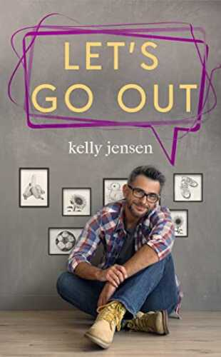 Let's Go Out by Kelly Jensen