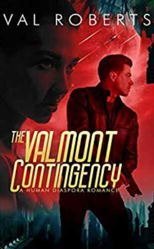 The Valmont Contingency by Val Roberts