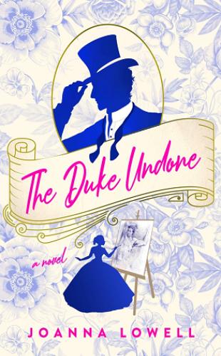 The Duke Undone by Joanna Lowell