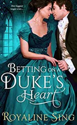 Betting on the Duke's Heart by Royaline Sing
