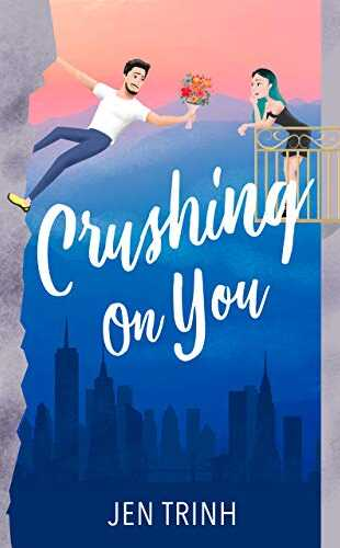 Crushing on You by Jen Trinh