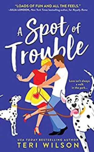 A Spot of Trouble by Teri Wilson