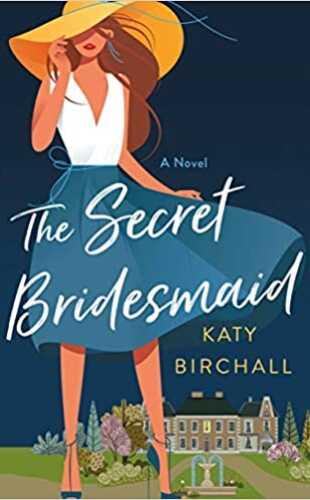 The Secret Bridesmaid by Katy Birchall