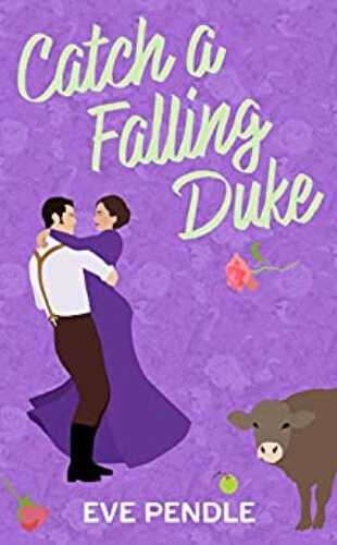 Catch a Falling Duke by Eve Pendle