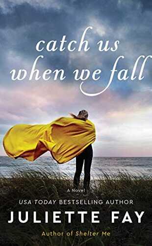 Catch Us When We Fall by Juliette Fay