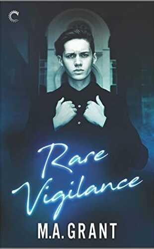 Rare Vigilance by M.A. Grant