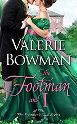 The Footman and I by Valerie Bowman